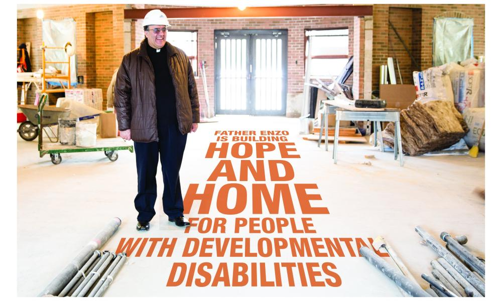 Father Enzo is building hope and home for people with developmental disabilities.