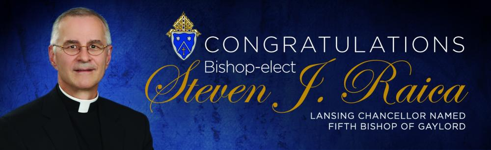 Monsignor Steven J. Raica named fifth Bishop of Gaylord
